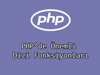 php önemli dizi fonksiyonları